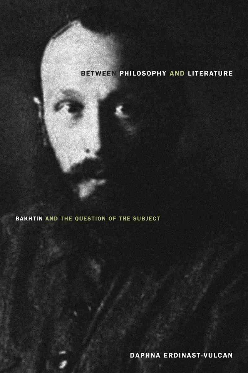Between Philosophy and Literature By Erdinast-Vulcan, Daphna